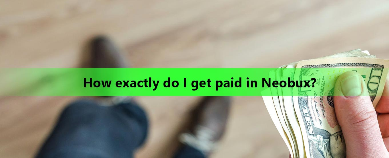 How-exactly-do-I-get-paid-in-Neobux
