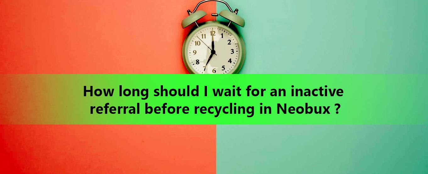 How long should I wait for an inactive referral before recycling in Neobux