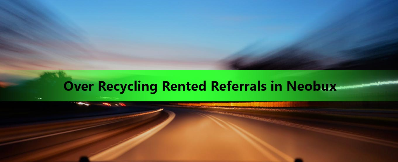 Over-Recycling-Rented-Referrals-in-Neobux