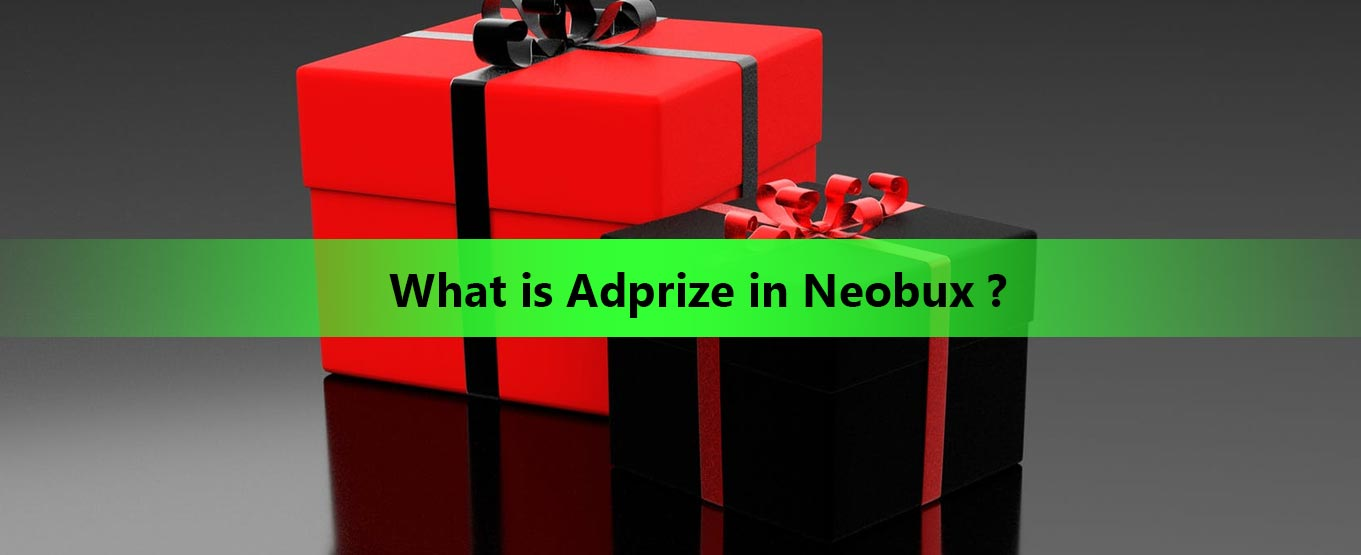What is Adprize in Neobux