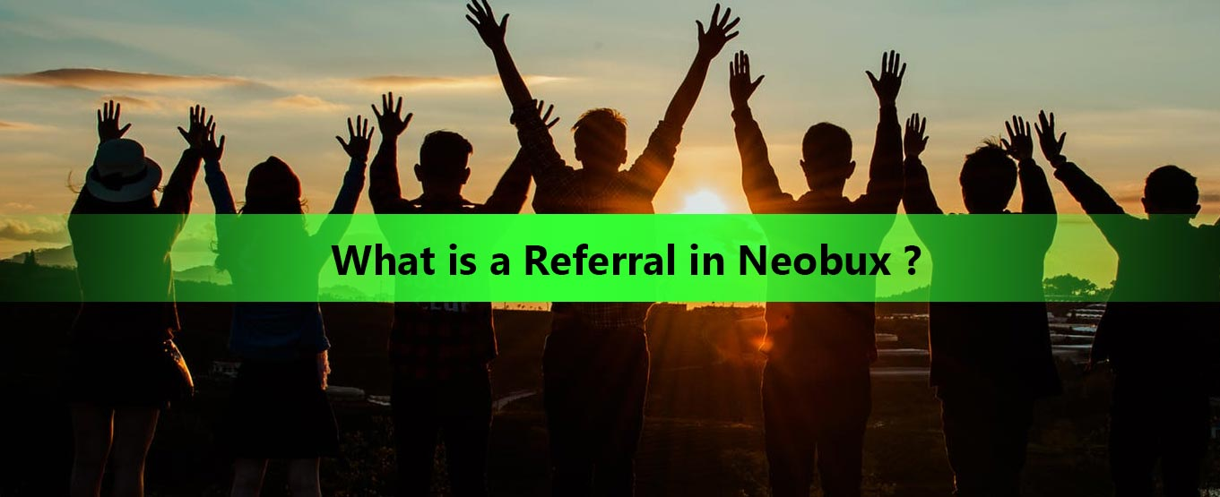 What-is-a-Referral-in-Neobux